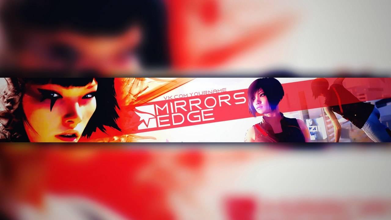 PSD Шаблон - Шапка для ютуба Mirrors edge